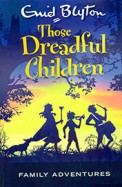 Those Dreadful Children : Family Adventures