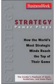 Strategy Power Plays How The Worlds Most Strategic Minds Reach The Top Of Their Game