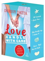 Durjoy Datta Box Set : Of Course I Love You /      She Broke Up I Did Not / Now That You Are Righ