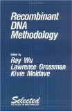 Recombinant DNA Methodology (Selected Methods in Enzymology)