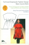 Technical Drawing For Fashion Design Basic Course  Book Vol 1