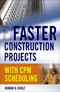 Faster Construction Projects With Cpm Scheduling