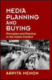 Media Planning & Buying - Principles & Practice In The Indian Context