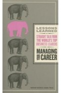 Managing Your Career : Lessons Learned
