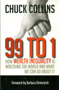 99 To 1 : How Wealth Inequality Is Wrecking The   World & What We Can Do About It