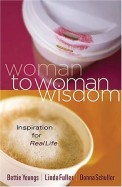 Woman To Woman Wisdom - Inspiration For            Real Life