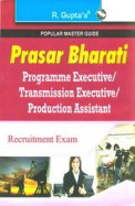 Programme Executive/Transmission Executive/ Production Assistant Prasar Bharati