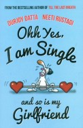 Oh Yes I Am Single & So Is My Girlfriend