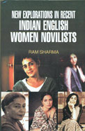 New Explorations In Recent Indian English Women Novilists