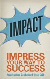 Impact: Impress your way to success (2nd Edition)