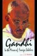 Gandhi In The Mirror Of Foreign Scholars