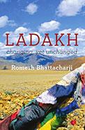 Ladakh Changing Yet Unchanged
