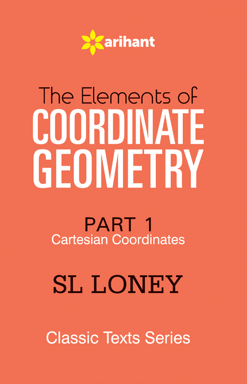 The Elements of Co-ordinate Geometry Cartesian Coordinates Part-1