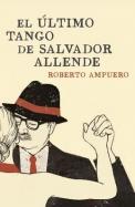 El Ultimo Tango de Salvador Allende = The Last Tango of Salvador Allende