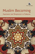 Muslim Becoming : Aspiration & Skepticism In Pakistan