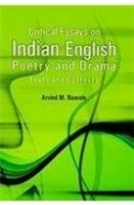 Critical Essays On Indian English Poetry & Drama Texts & Contexts