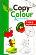 Fruits & Vegetables : Copy Colour & Write Along