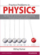Practice Problems in Physics for the JEE and Other Engineering Entrance Examinations Volume I