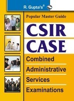 CSIR- CASE (Combined Administrative Service Exam) Guide