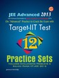 IIT-JEE Advance Solved Paper (12-Practice SET) 2013