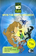 BEN 10 ALIEN FORCE : SAVE THE EARTH HANDBOOK
