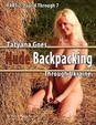 Part 2 - Tatyana Goes Nude Backpacking Through Ukraine - Days 4 Though 7