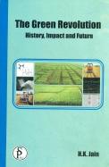 Green Revolution History Impact & Future