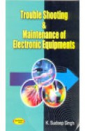 Trouble Shooting & Maintenance Of Electronic Equipments