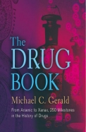 Drug Book : From Arsenic To Xanax 250 Milestones In The History Of Drugs