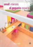 El Pequeno Espacio / Small Interiors (Arquitectura Y Diseno / Architecture and Design) (Spanish Edition)