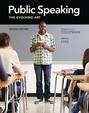Public Speaking: The Evolving Art (With Enhanced Ebook, Web Site, Interactive Video, Speech Studio, Audio Study Tool, Infotrac 1