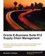 Oracle E- Business Suite R12 Supply Chain Management