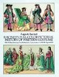 Racinet's Full-Color Pictorial History Of Western Costume: With 92 Plates Showing Over 950 Authentic Costumes From The Middle Ag