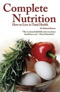 Complete Nutrition - How To Live In Total Health