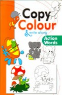 Action Words : Copy Colour & Write Along
