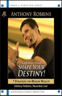 The Power to Shape Your Destiny!: 7 Strategies for Massive Results