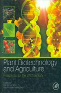 Plant Biotechnology & Agriculture Prospects For The 21 Century