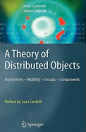Theory Of Distributed Objects : Asynchrony Mobility Groups Components