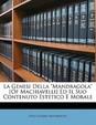 """La Genesi Della """"Mandragola"""" [Of Machiavelli] Ed Il Suo Contenuto Estetico E Morale"""