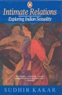 Intimate Relations Exploring Indian Sexuality