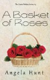 A Basket of Roses (The Cassie Perkins Series) (Volume 3)
