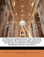 A Popular Commentary on the New Testament: By English and American Scholars of Various Evangelical Denominations, Volume 2
