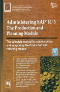 Administering Sap R/3 Production & Planning Module