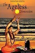 Sanatan Kriya : The Ageless Dimension