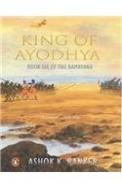 King Of Ayodhya Book Six The Ramayana