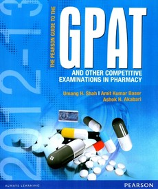 The Pearson Guide to GPAT and Other Competitive Examinations in Pharmacy