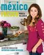Mexico Fresco: 100 Recetas Simples Con Autentico Sabor Mexicano