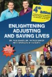 4th Edition - Enlightening, Adjusting and Saving Lives: 20 Years of Real-Life Stories from Patients Who Turned to Our Chiropractic Care for Answers