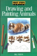 Drawing & Painting Animals: First Steps Series