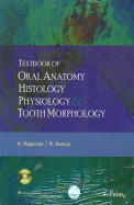 Textbook Of Oral Anatomy, Histology, Physiology & Tooth Morphology W/Dvd